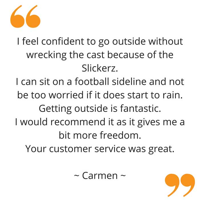Carmen's feedback on Slickerz weather cover for leg casts