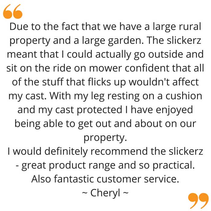Cheryl's feedback on Slickerz weather cover for leg casts