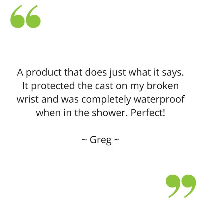 Greg's feedback on his broken arm waterproof cast cover
