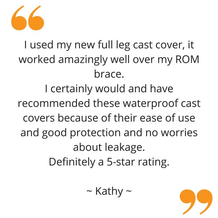 Kathy's waterproof full leg cast cover feedback