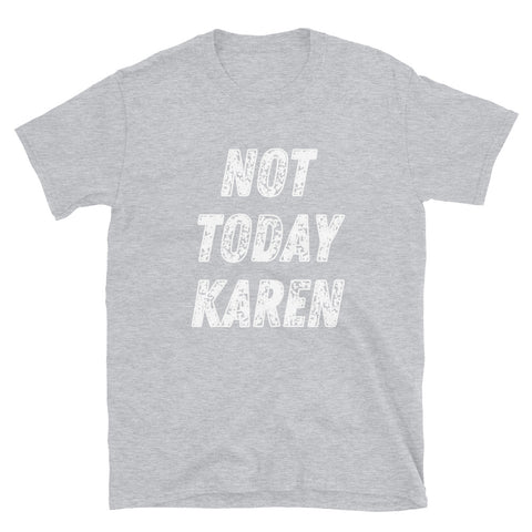 Image of Not Today Karen T-Shirt