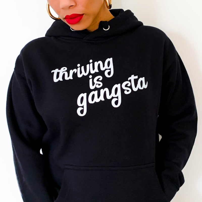 Thriving is Gangsta Thrive Gang Unisex Sweatshirt Hoodie - White