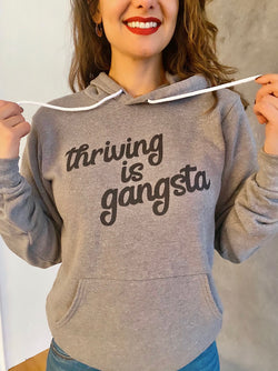 THRIVING IS GANGSTA - Thrive Gang Unisex Sweatshirt Hoodie