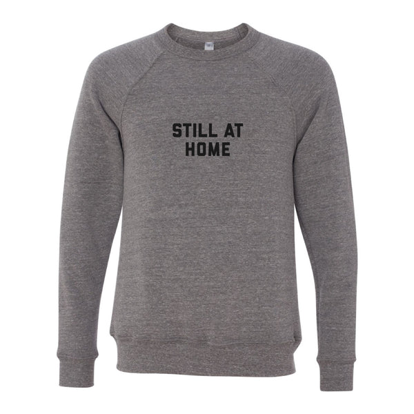 Still At Home Crewneck Sweatshirt