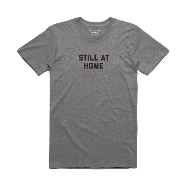 Still at Home T-Shirt