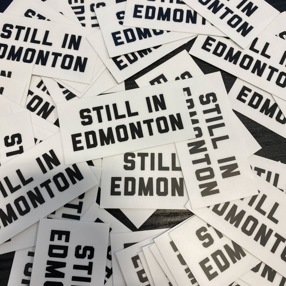 Still in Edmonton Sticker