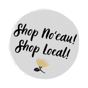 Shop No'eau! Shop Local! Hawaii small businesses