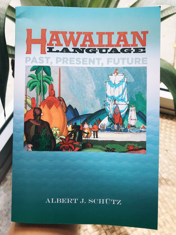 NOʻEAU BOOKS - Hawaiian Language: Past, Present, Future - Noeau Designers