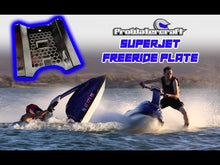 Load and play video in Gallery viewer, Pro Watercraft HFC Yamaha SuperJet 2008-2020 Freeride Ride Plate