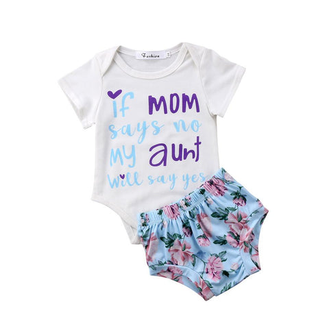 If mom says no my aunt will say yes Rompers with shorts 2pcs Newborn Kid Baby Girl Floral Romper + Shorts Outfit