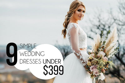 A Bride on a Budget: 9 Simple Wedding Dresses Under USD 399 for a 2020-2021 Micro-Wedding