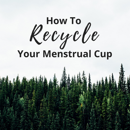 How To Recycle Your Old Menstrual Cup