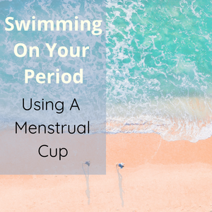 Swimming On Your Period (With A Menstrual Cup)