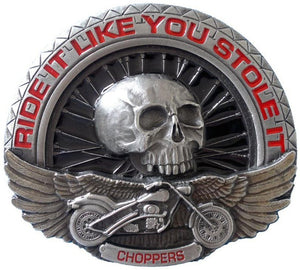 Ride It Like You Stole It Belt Buckle