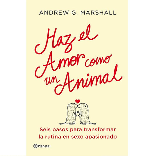 HAZ EL AMOR COMO UN ANIMAL BY MARSHALL