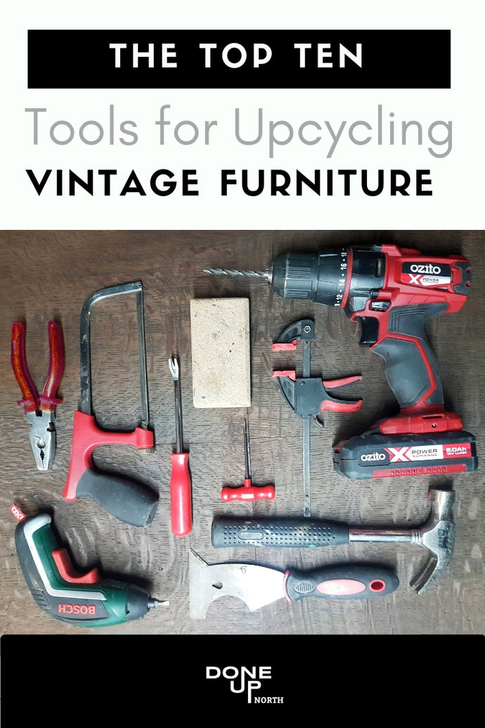 The top ten essential tools for Upcycling Vintage Furniture