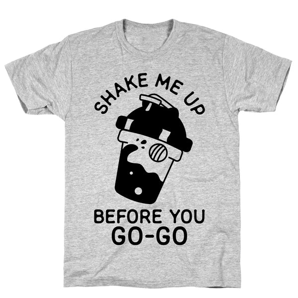 Shake Me Up Before You Go-Go Athletic Gray Unisex Cotton Tee