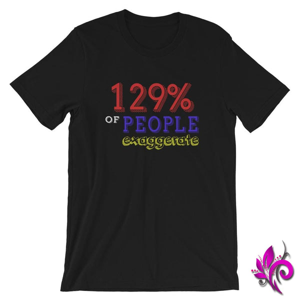 129% Of People Exaggerate Black / S Express Tee