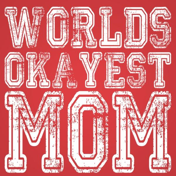 Worlds Okayest Mom Crewneck Sweatshirt