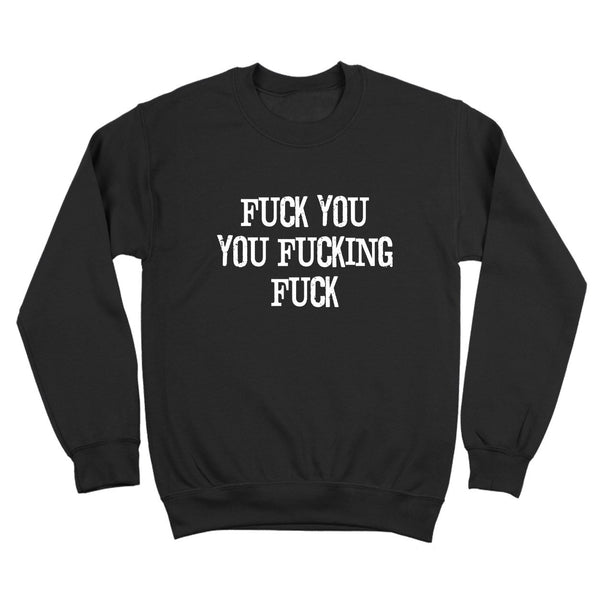 The Rudest Shirt In The World Crewneck Sweatshirt