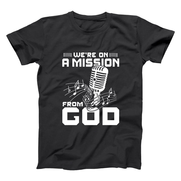 We're On A Mission From God Men's T-Shirt