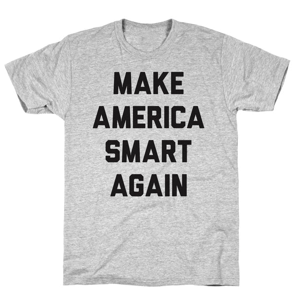 Make America Smart Again Athletic Gray Unisex Cotton Tee