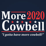 MORE COWBELL 2020 Election