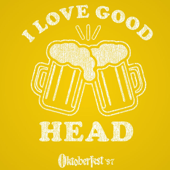 I Love Good Head