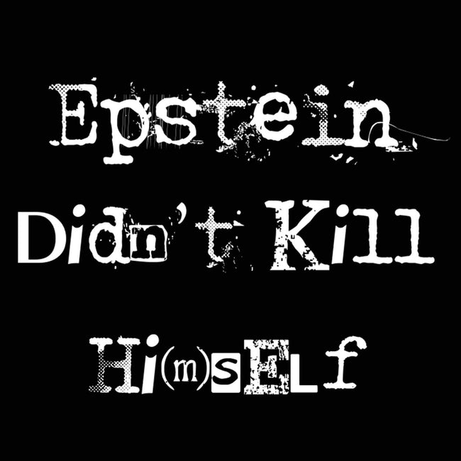Epstein Didn't Kill Himself