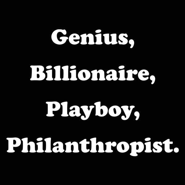 Genius, Billionaire, Playboy, Philanthropist