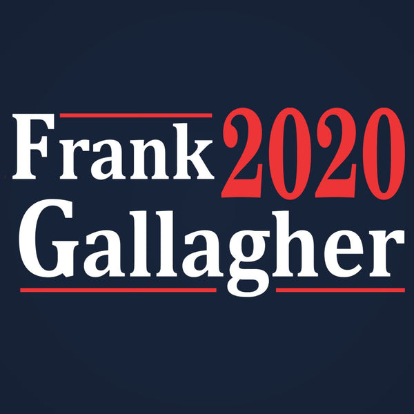 Frank Gallagher 2020 ELECTION