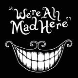 We're All Mad Here Tank Top