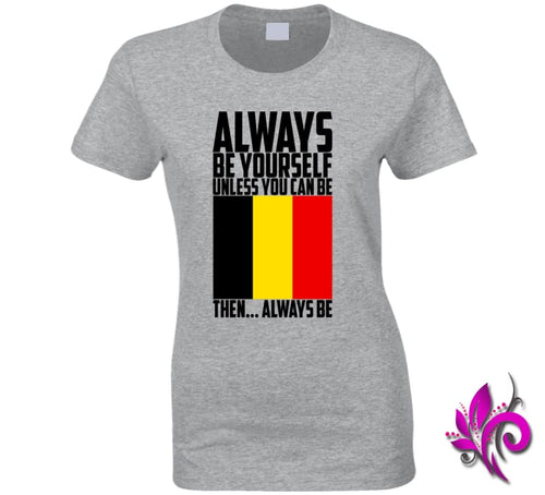 Always Be Yourself Unless Ladies / Sport Grey / Small Express Tee
