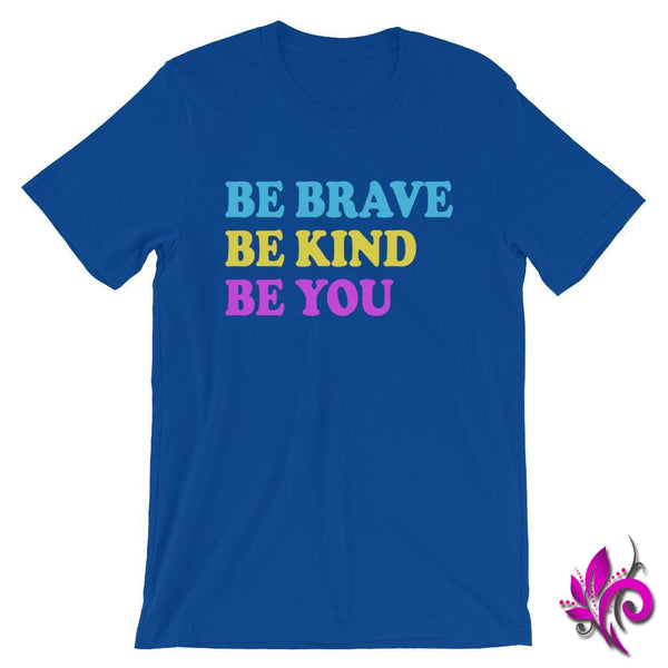 Be Brave. Be Kind. Be You. True Royal / S Chicks
