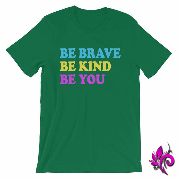 Be Brave. Be Kind. Be You. Kelly / S Chicks