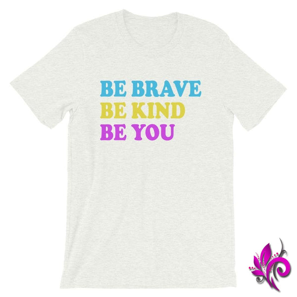 Be Brave. Be Kind. Be You. Ash / S Chicks