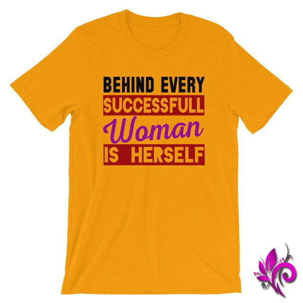 Behind Every Successful Woman Is Herself Gold / S Chicks