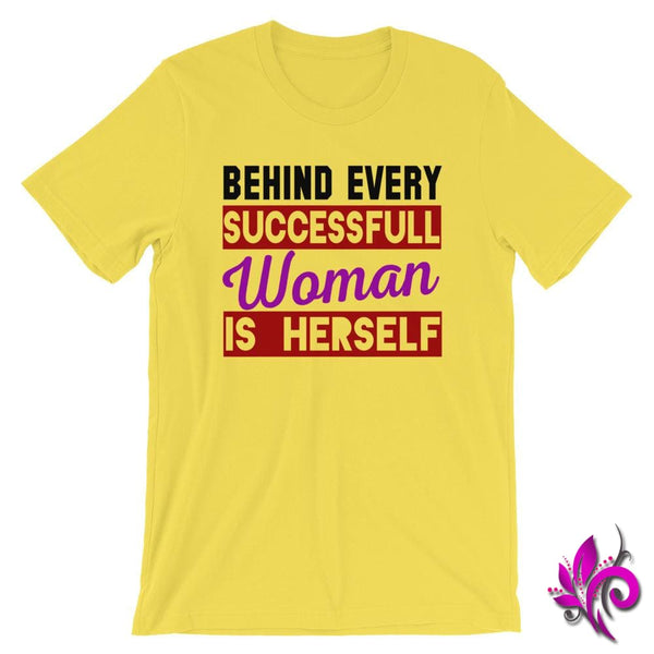 Behind Every Successful Woman Is Herself Yellow / S Chicks