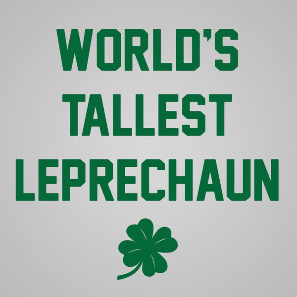 Worlds Tallest Leprechaun Tank Top