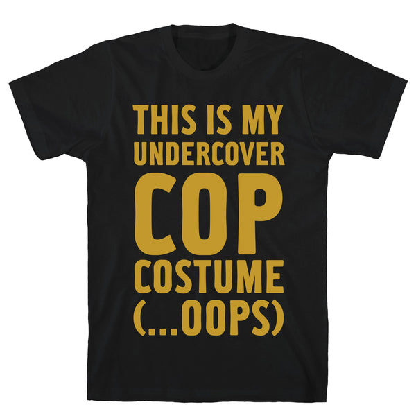 This Is My Undercover Cop Costume Black Unisex Cotton Tee