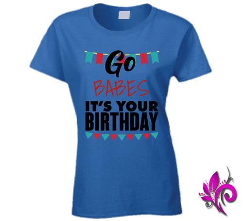 Go Babes Its Your Birthday Ladies / Royal Blue / Small Express Tee