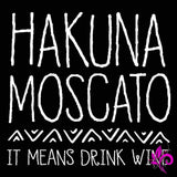 Hakuna Moscato It Means Drink Wine Tank Top Black / 2X-Large Express Tee