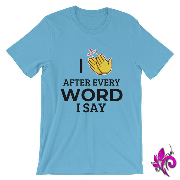 I Clap After Every Word I Say Ocean Blue / S Express Tee