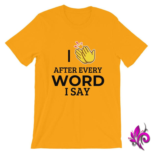 I Clap After Every Word I Say Gold / S Express Tee