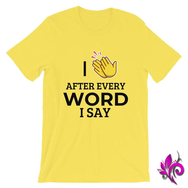 I Clap After Every Word I Say Yellow / S Express Tee