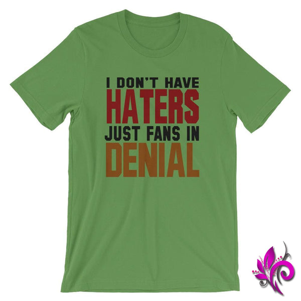I Dont Have Haters...Fans In Denial Leaf / S Express Tee