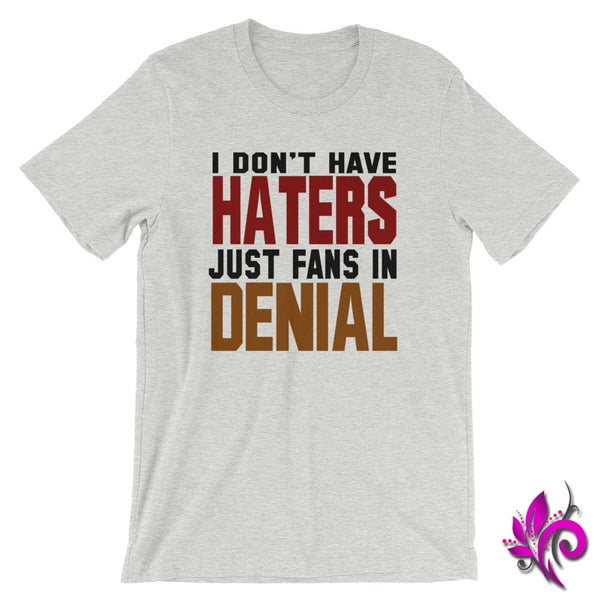 I Dont Have Haters...Fans In Denial Athletic Heather / S Chicks