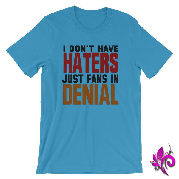 I Dont Have Haters Just Fans In Denial Ocean Blue / S Dudes
