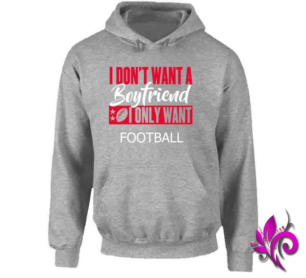 I Dont Want A Boyfriend I Only Want Hoodie / Sport Grey / Small Chicks