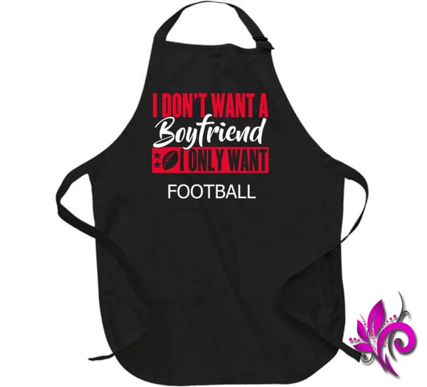 I Dont Want A Boyfriend I Only Want Apron / Black / Large Chicks